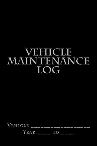 Vehicle Maintenance Log: Black Cover (S M Car Journals) pdf