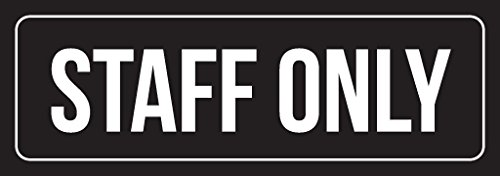 Black Background with White Font Staff Only Outdoor & Indoor Office Metal Wall Sign (3x9) - Single