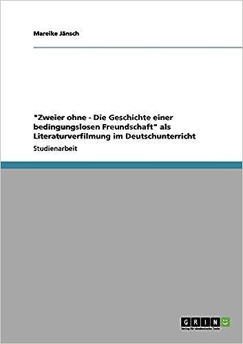 Zweier Ohne Die Geschichte Einer Bedingungslosen Freundschaft Als Literaturverfilmung Im Deutschunterricht Amazon De Jansch Mareike Bucher