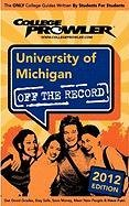 University of Michigan 2012: Off the Record