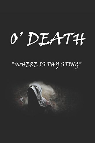 O' Death: Where is Thy Sting