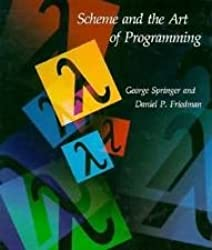 Scheme and the Art of Programming