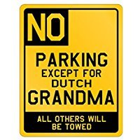 (Parking Netherlands Grandma - Countries - Parking Sign [ Decorative Novelty Sign Wall Plaque ])