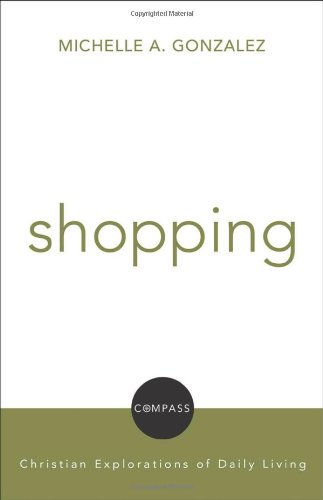 Shopping: Christian Explorations of Daily Living (Compass) (Compass: Christian Explorations of Daily - In Shopping Usa