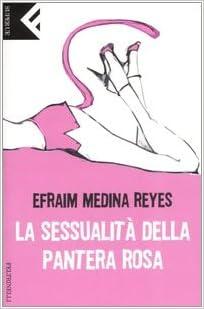 Amazonit La Sessualità Della Pantera Rosa Efraim Medina Reyes G