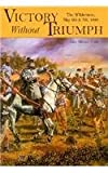 Victory Without Triumph, John M. Priest, 1572490098