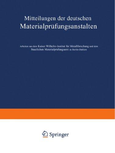Mitteilungen der deutschen Materialprüfungsanstalten: Sonderheft IX: Arbeiten aus dem Kaiser Wilhelm-Institut für Metallforschung und dem Staatlichen zu Berlin-Dahlem (German Edition)