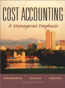 Cost Accounting A Managerial Emphasis 11th Ed,hc,2003 PDF