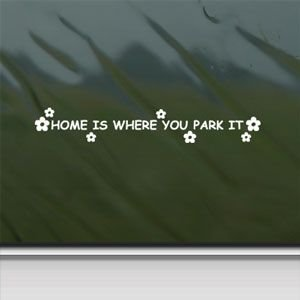 Home Is Where You Park It White Sticker Decal Rv Camper Motorhome Car Window Wall