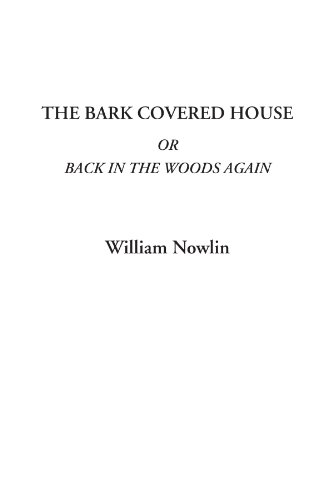 The Bark Covered House Or Back in the Woods again