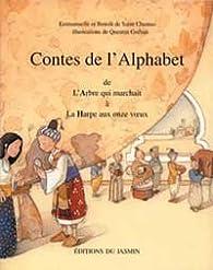Contes de l'alphabet, tome 1 : A à H. De l'Arbre qui marchait à la harpe aux Onze Voeux par Benoît de Saint Chamas