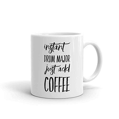 GANTEE - Instant Drum Major Just Add Coffee Gift Mug | Music teacher gift Musician gift Conductor gift wind ensemble brass band birthday MUG 11oz Christmas, Birthday, Valentines, Mother's Day