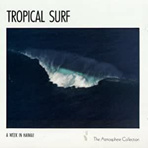 A Week In Hawaii: Tropical Surf