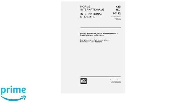Iec 60192 Ed 3 0 B 2001 Low Pressure Sodium Vapour Lamps