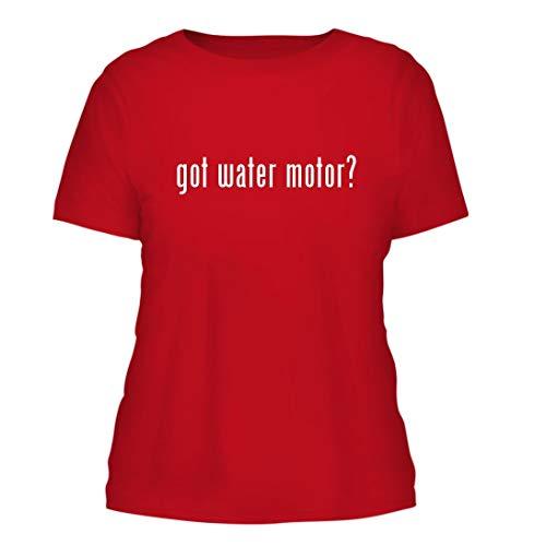 (got Water Motor? - A Nice Misses Cut Women's Short Sleeve T-Shirt, Red, Large)