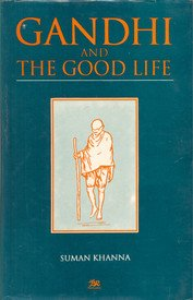 Gandhi And The Good Life