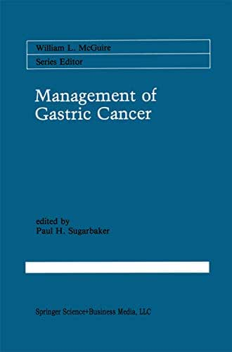 Management of Gastric Cancer (Cancer Treatment and Research Book 55)