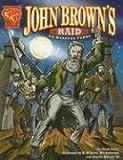 John Brown's Raid on Harper's Ferry (Graphic History)