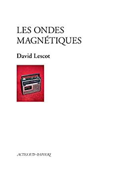 Les ondes magnétiques (PAPIERS (TEXTES) (French Edition) by [Lescot, David]