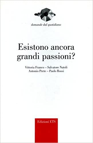 Esistono ancora grandi passioni?