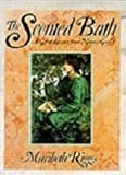 The Scented Bath, Maribeth Riggs, 0670831727