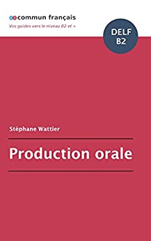 Production orale DELF B2 (French Edition) por [Wattier, Stéphane]