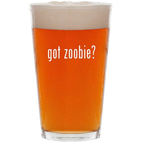 got zoobie? - 16oz All Purpose Pint Beer Glass