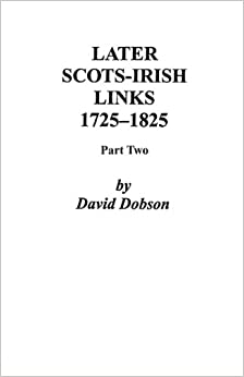 Later Scots-Irish Links, 1725-1825. Part Two