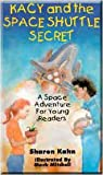 Kacy and the Space Shuttle Secret, Sharon Kahn, 157168025X