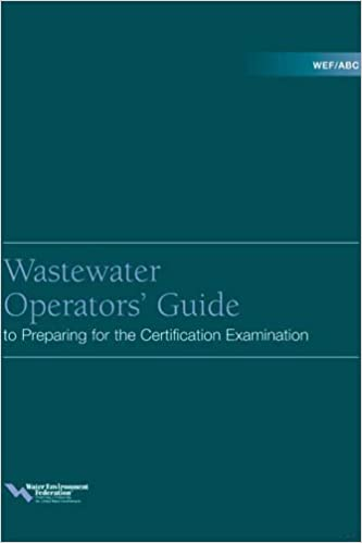 Wef/ABC Wastewater Operators' Guide to Preparing for the