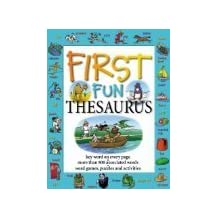 First Fun Thesaurus: Expands Vocabulary, Develops Writing Skills, Ord Games, Puzzles, and Activies (Comprehensive Index, Context Sentences) by Cindy Leaney (2002-11-05)