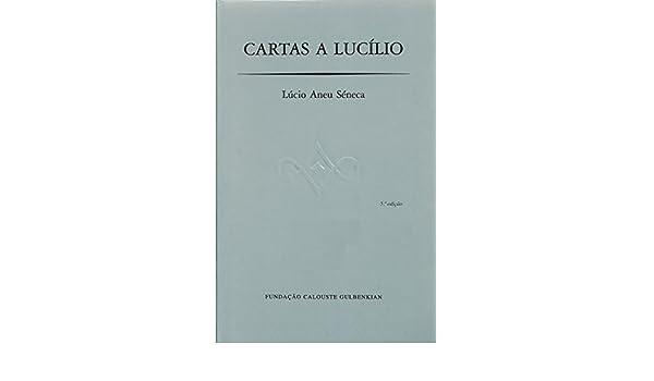 Cartas a Lucílio: Amazon.es: Lúcio Aneu Séneca: Libros en ...