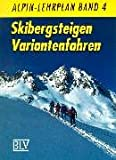 Alpin-Lehrplan, Bd.4, Skibergsteigen, Variantenfahren