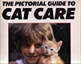 The Pictorial Guide to Cat Care, Marie Cahill and John P. Aldridge, 0792452712