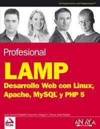 Matt 5 Lamp - Profesional Lamp / Professional Lamp: Desarrollo Web Con Linux, Apache, Mysql Y Php 5 / Web Development With Linux, Apache, Mysql and Php 5 (Anaya Multimedia/wrox) (Spanish Edition)