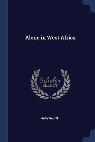Read Online Alone in West Africa PDF