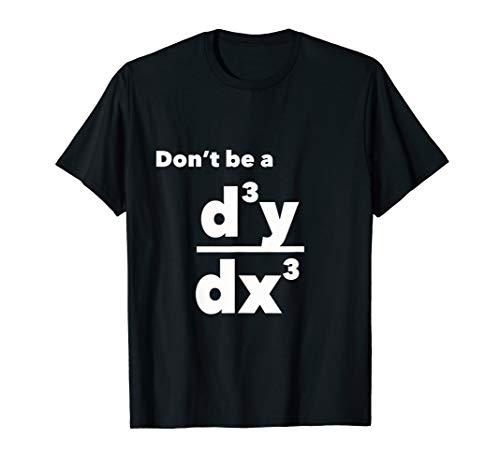 Don't be a Third Derivative T-Shirt Math Humor
