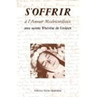 S'offrir à l'Amour miséricordieux avec sainte Thérèse de Lisieux