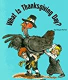 img - for What Is Thanksgiving Day? (Special Holiday Books) book / textbook / text book