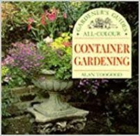 Container Gardening (All Colour Gardener's Guide)