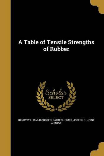 Tensile Strength Rubber (A Table of Tensile Strengths of Rubber)