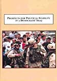 Prospects for Political Stability in a Democratic Iraq : A Study of the Clusters of Conflict, Saunders, Stephen/R. and Petersen, Karen/K, 077343870X