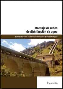 MONTAJE DE REDES DE DISTRIBUCIÓN DE AGUA. EL PRECIO ES EN DOLARES.: RAUL SANCHEZ CALVO; GUILLERMO CASTAÑON LION: Amazon.com: Books