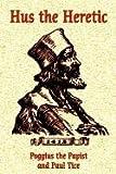 Hus the Heretic, Poggius and Paul Tice, 1585092320