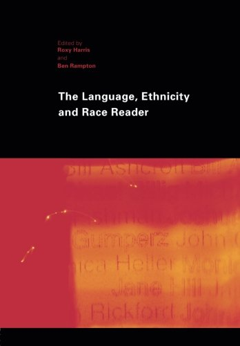 The Language, Ethnicity and Race Reader - Language And Ethnicity