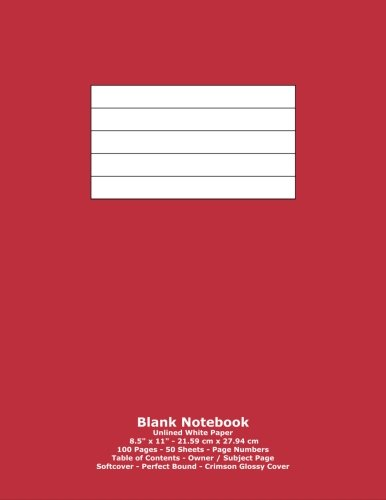 """Download Blank Notebook: Unlined White Paper - 8.5"""" x 11"""" - 21.59 cm x 27.94 cm - 100 Pages - 50 Sheets - Page Numbers - Table of Contents - Crimson Glossy Cover pdf"""