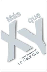 Más X que Y (Compilaciones de Le Vieux Coq nº 1) (Spanish Edition