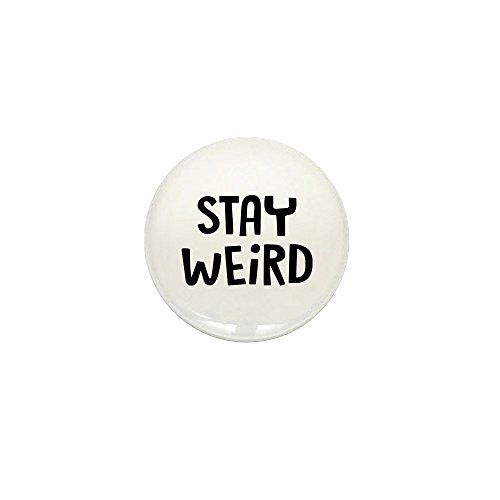 CafePress - Stay Weird - 1