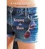 Keeping the Moon, Sarah Dessen, 0756954096