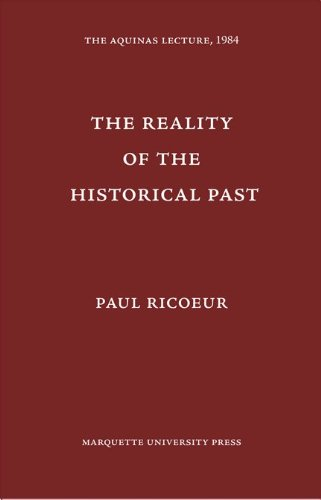 Reality of the Historical Past (Aquinas Lecture)